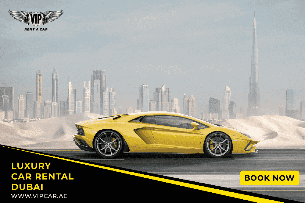 VIP Rent a Car Dubai | Luxury Car Rental Dubai, UAE